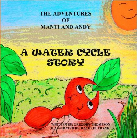A Water Cycle Story, the first title in The Adventures of Manti and Andy