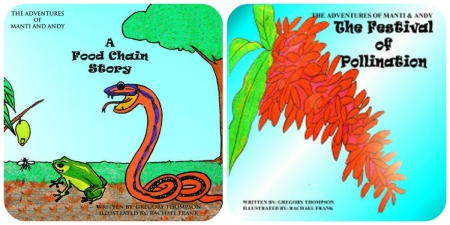 Books Three and Four in the series, A Food Chain Story and The Festival of Pollination