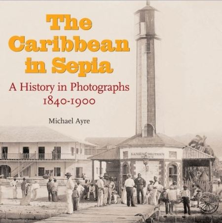 The Caribbean in Sepia by Michael Ayre